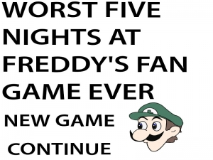 Worst Five Nights at Freddy's Fangame Ever