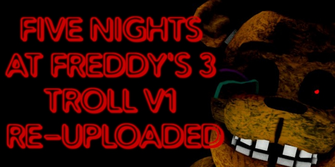 Five Nights at Freddy's 3 Troll V1 Re-Uploaded