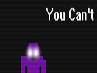 You Can't (FNAF Fan Game)