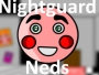 Nightguard Neds (W.I.P)