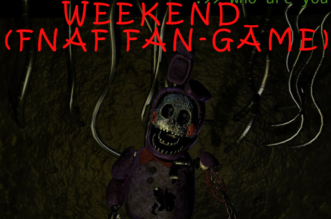 WEEKEND_ (FNaF fan-Game)