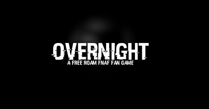 OverNight - A FREE ROAM FNAF fan game